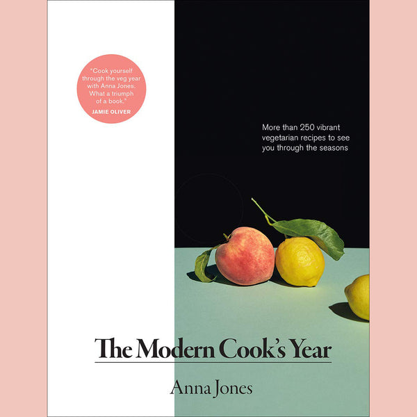 Modern Cook's Year: More than 250 Vibrant Vegetarian Recipes to See You Through the Seasons (Anna Jones)