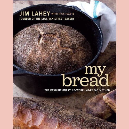 My Bread: The Revolutionary No-Work, No-Knead Method (Jim Lahey)