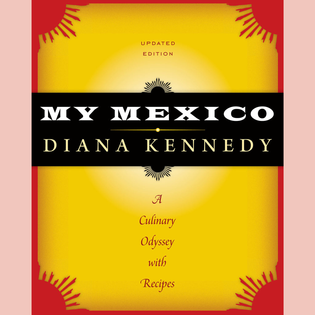 SIGNED COPY My Mexico: A Culinary Odyssey with Recipes (Diana Kennedy)