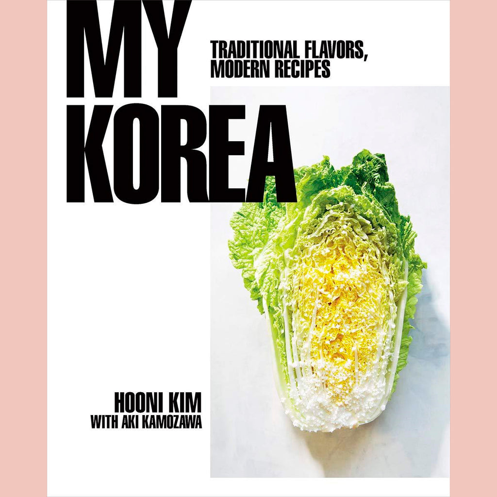 My Korea: Traditional Flavors, Modern Recipes  (Hooni Kim)