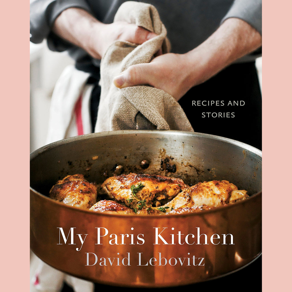 My Paris Kitchen: Recipes and Stories (David Lebovitz)