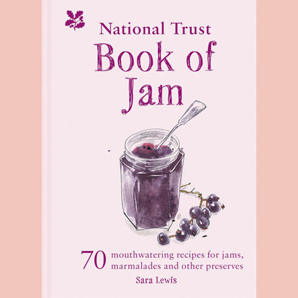 SALE: The National Trust Book of Jam: 70 Mouthwatering Recipes for Jam, Marmalades and Other Preserves (Sara Lewis)