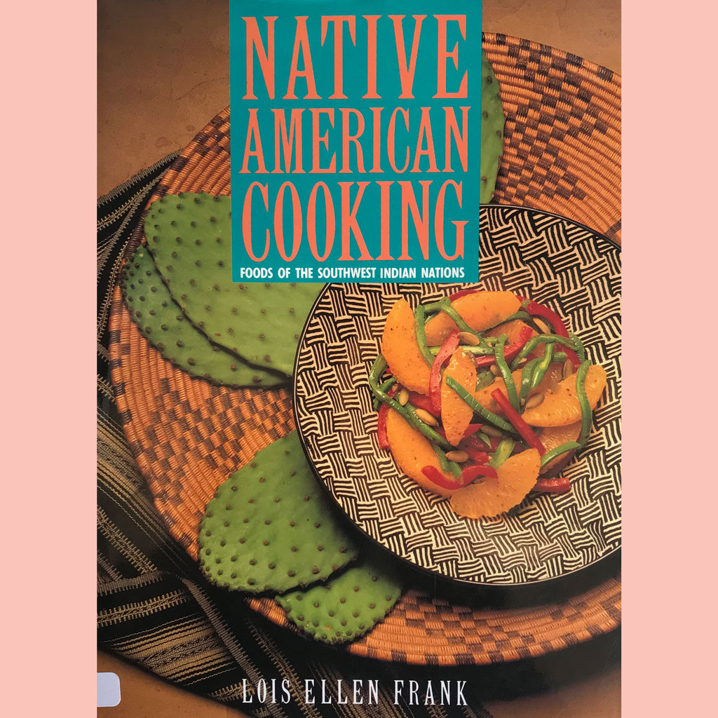Native American Cooking: Foods of the Southwest Indian Nations (Lois Ellen Frank) Previously Owned