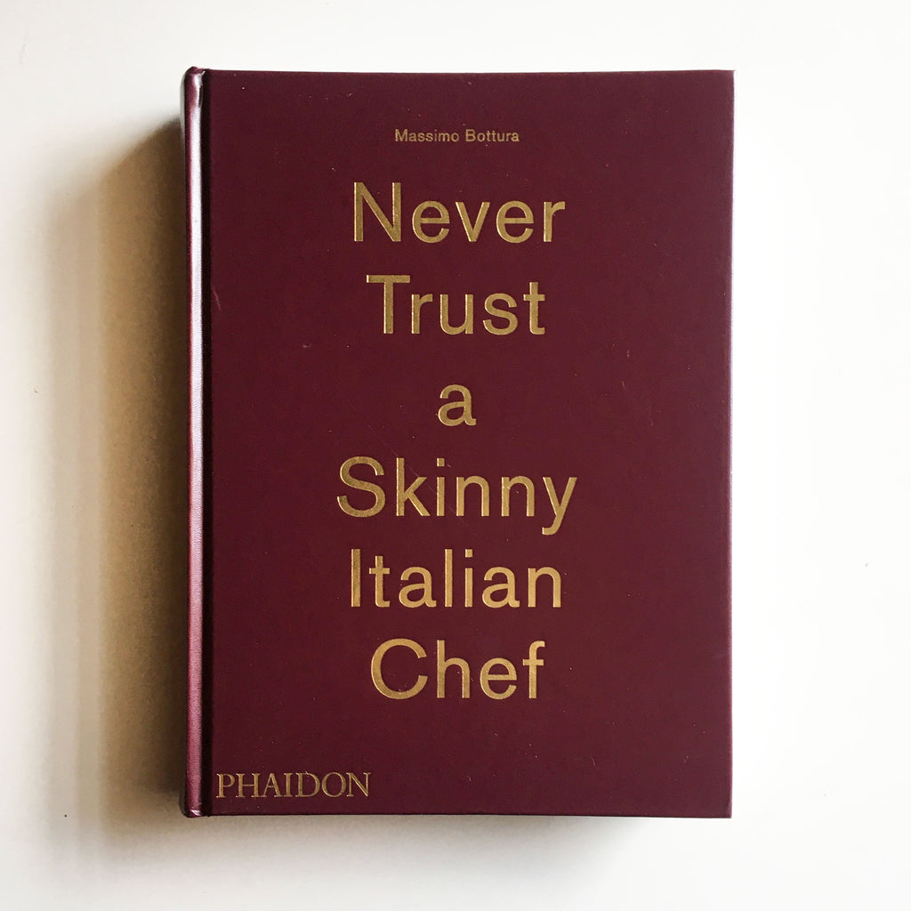 Never Trust A Skinny Italian Chef (Massimo Bottura) Previously Owned