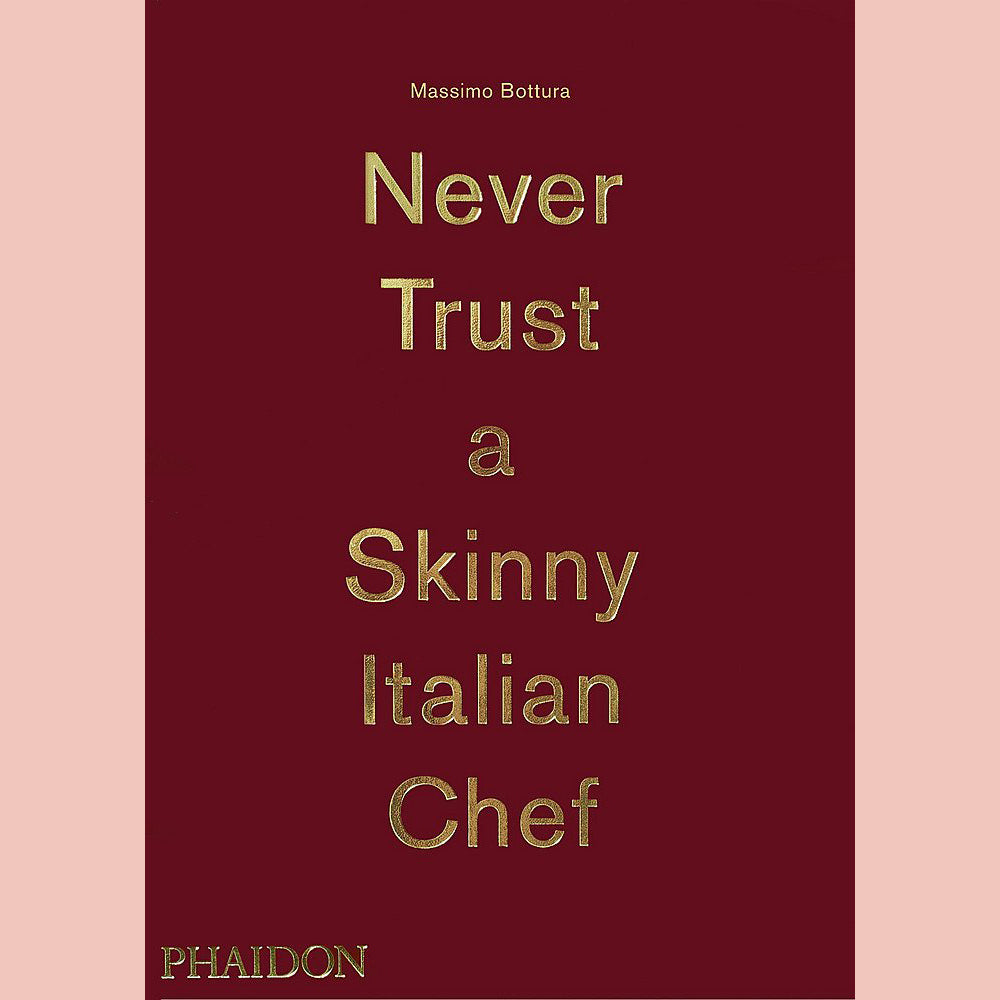 SALE: Signed Copy of Never Trust A Skinny Italian Chef (Massimo Bottura)
