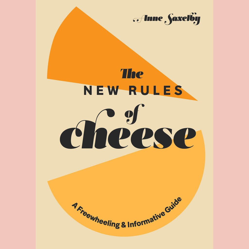 Signed Bookplate: The New Rules of Cheese: A Freewheeling and Informative Guide (Anne Saxelby)