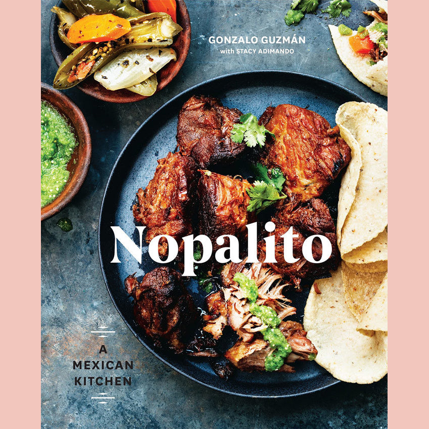 Nopalito: A Mexican Kitchen (Gonzalo Guzmán, Stacy Adimando)