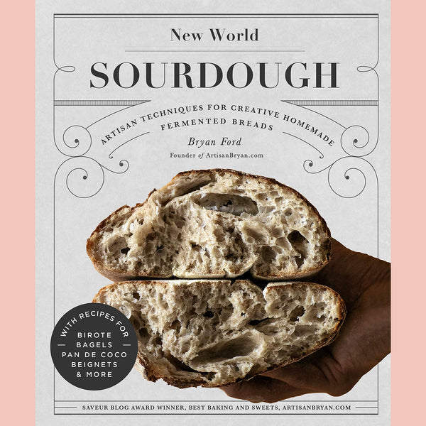 Signed Bookplate - New World Sourdough: Artisan Techniques for Creative Homemade Fermented Breads; With Recipes for Birote, Bagels, Pan de Coco, Beignets, and More (Bryan Ford)