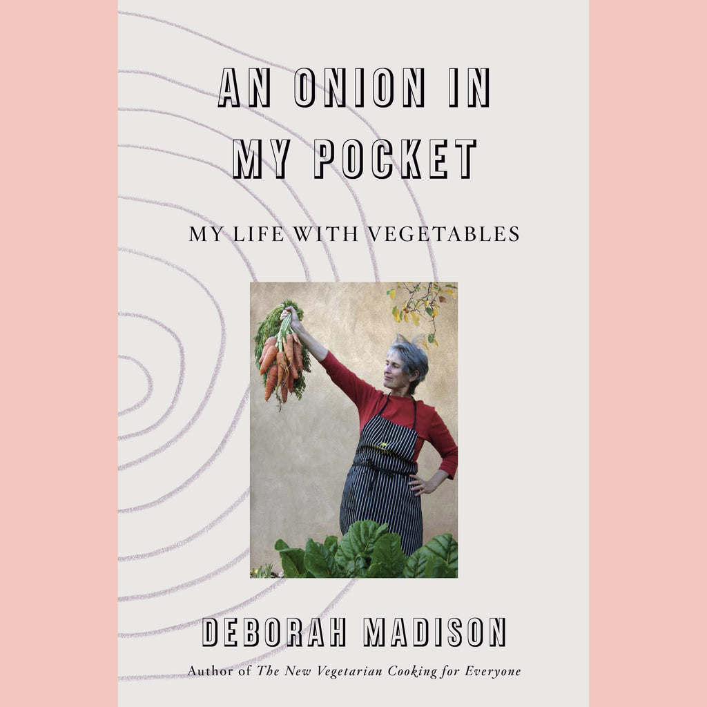 An Onion in My Pocket: My Life with Vegetables (Deborah Madison)