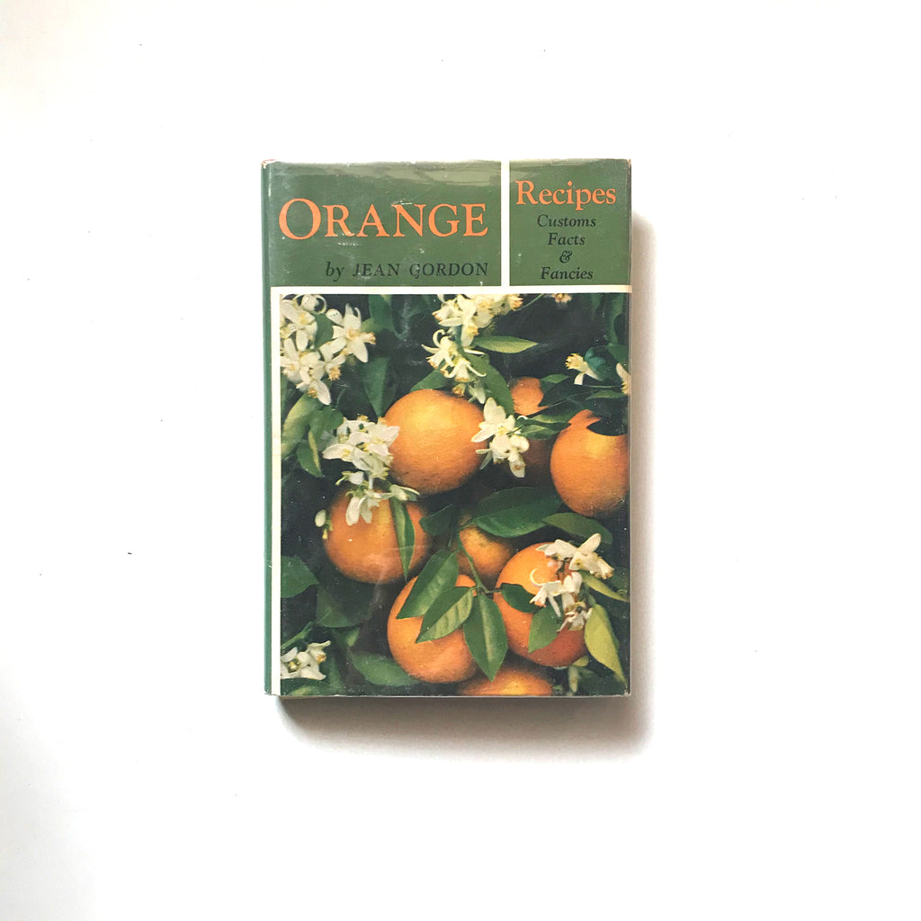 Orange Recipes, Customs, Facts & Fancies (Jean Gordon) Previously Owned