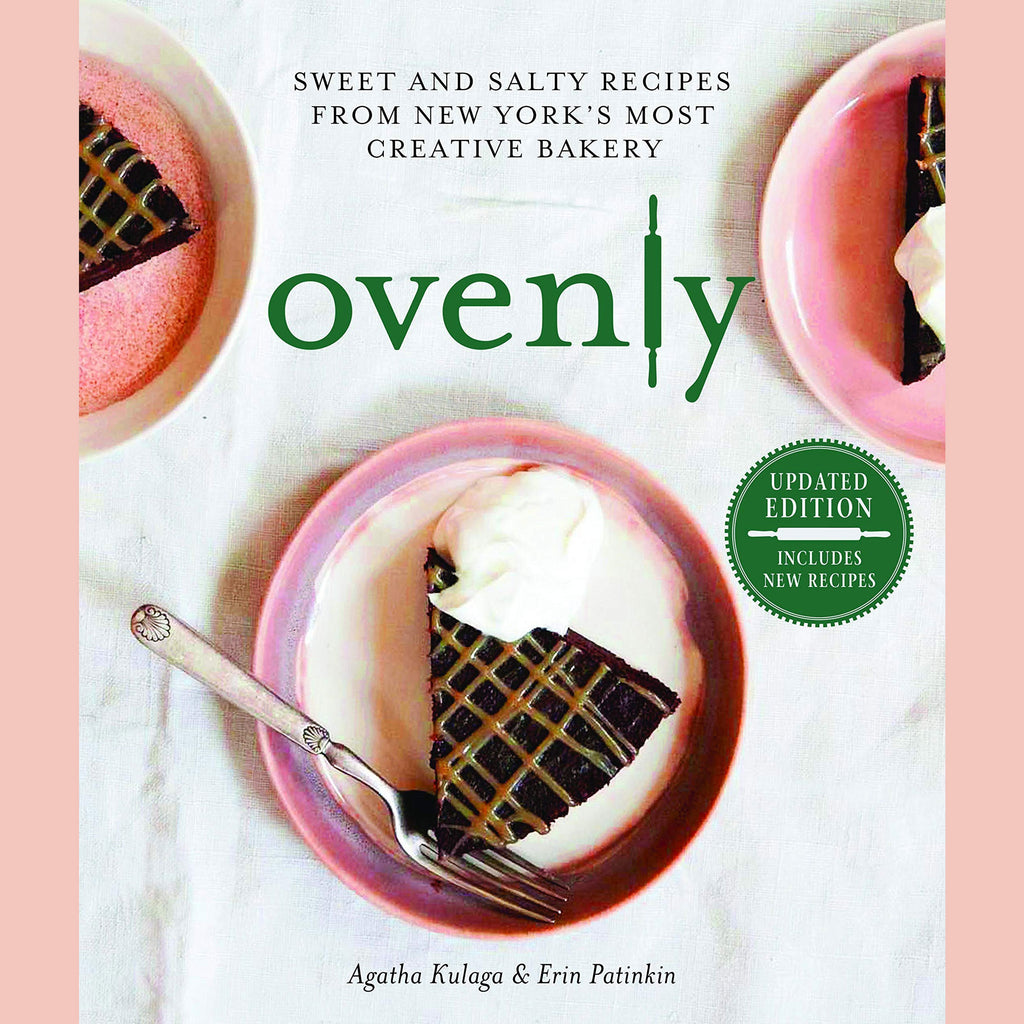 Ovenly: Sweet and Salty Recipes from New York's Most Creative Bakery (Agatha Kulaga, Erin Patinkin)