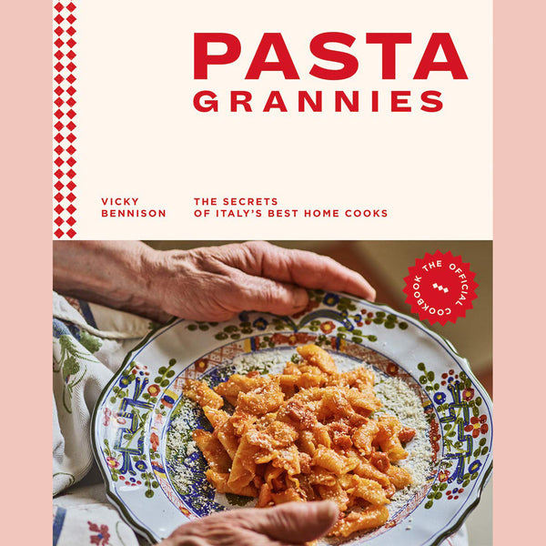 Pasta Grannies: The Official Cookbook: The Secrets of Italy's Best Home Cooks (Vicky Bennison)
