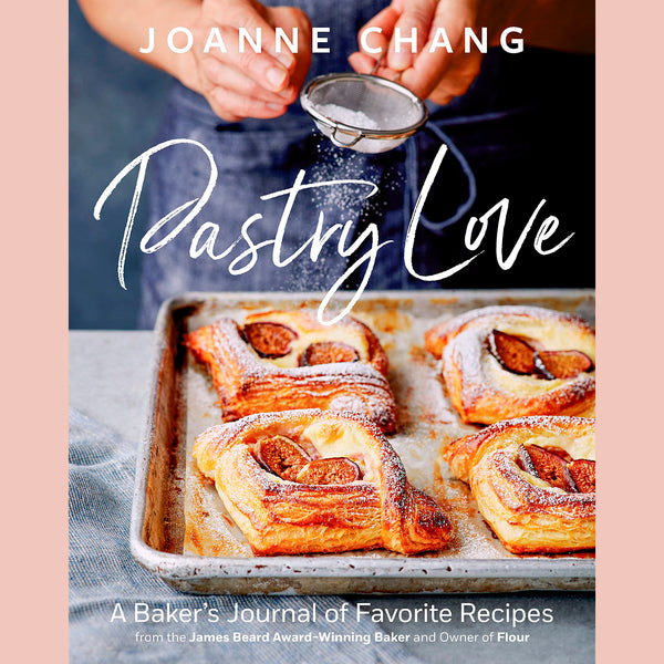 Pastry Love: A Baker's Journal of Favorite Recipes (Joanne Chang)