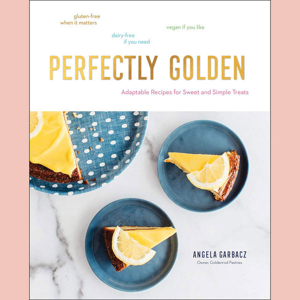 SIGNED BOOKPLATE: Perfectly Golden: Adaptable Recipes for Sweet and Simple Treats