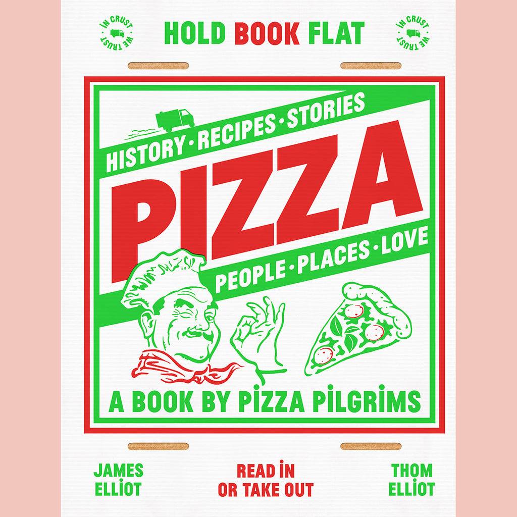 Pizza: History, recipes, stories, people, places, love (James Elliot, Thom Elliot)