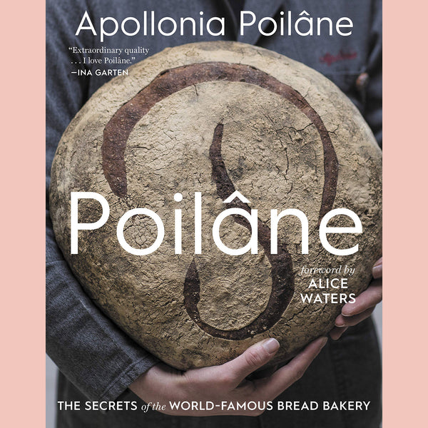 PRE-ORDER Signed Copy of Poilâne: The Secrets of the World-Famous Bread Bakery (Apollonia Poilâne)