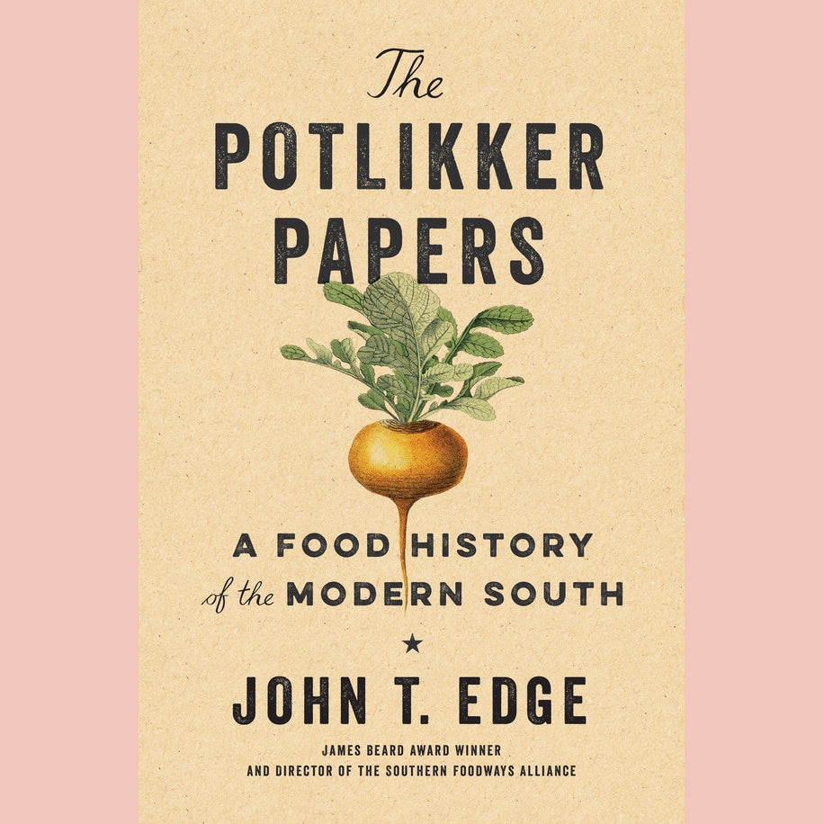 The Potlikker Papers: A Food History of the Modern South (John T. Edge)
