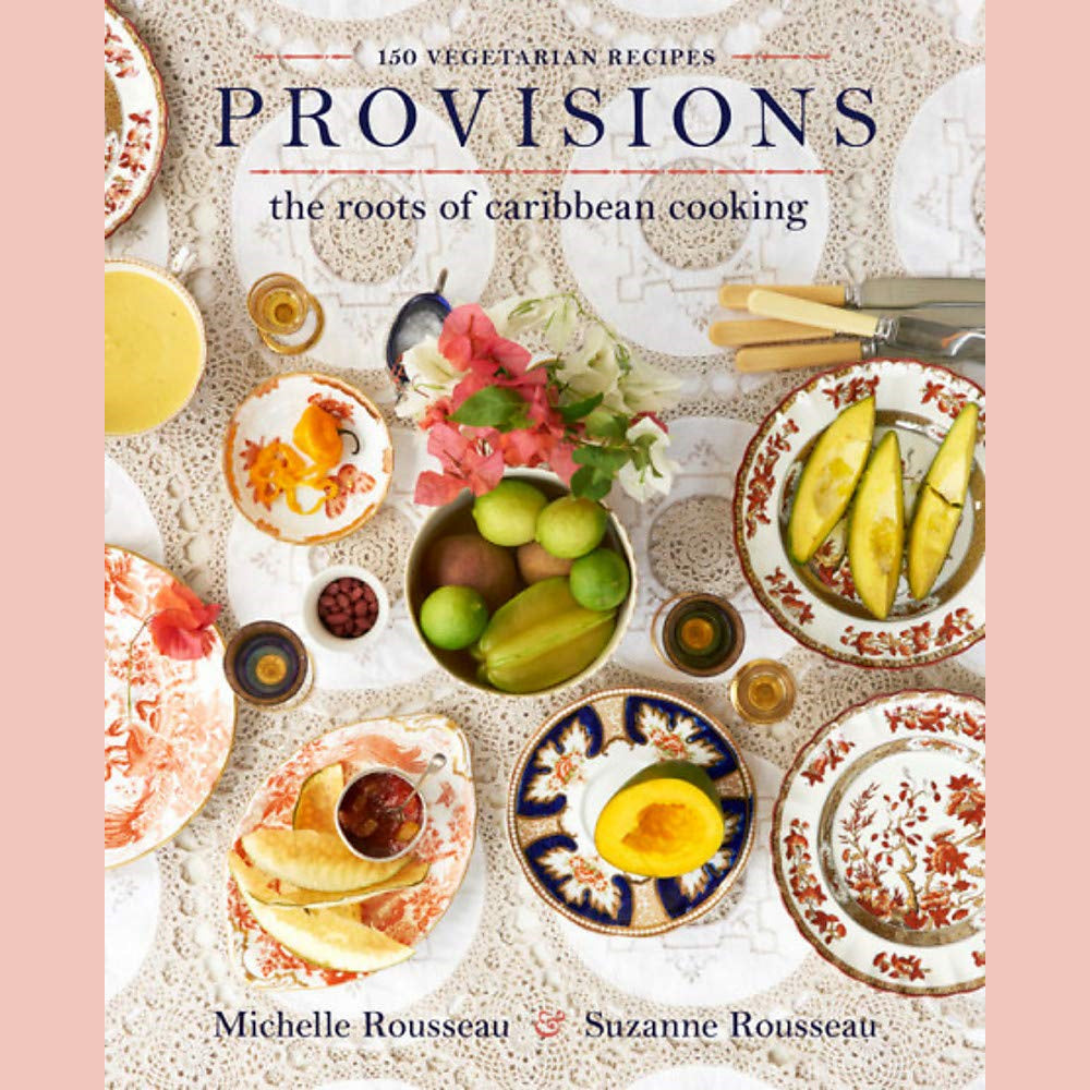 Provisions: The Roots of Caribbean Cooking (Michelle Rousseau, Suzanne Rousseau)