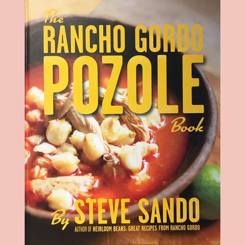The Rancho Gordo Pozole Book (Steve Sando)