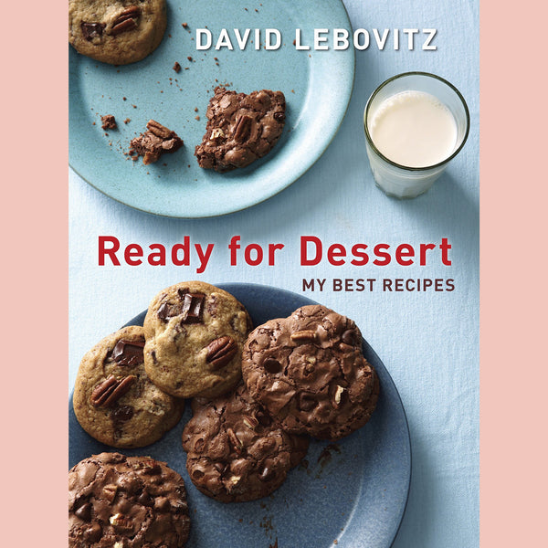 Ready for Dessert: My Best Recipes (David Lebovitz)