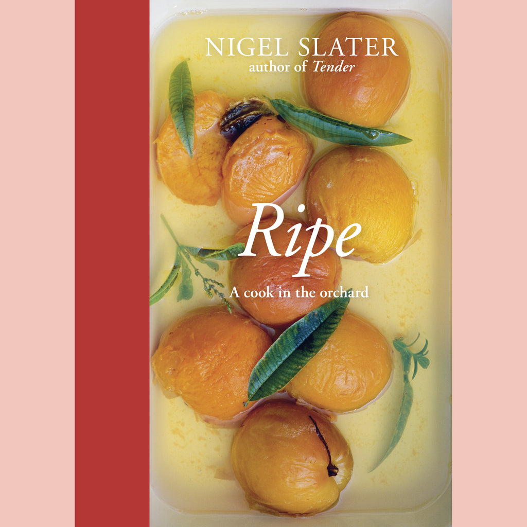 Ripe: A Cook in the Orchard (Nigel Slater)