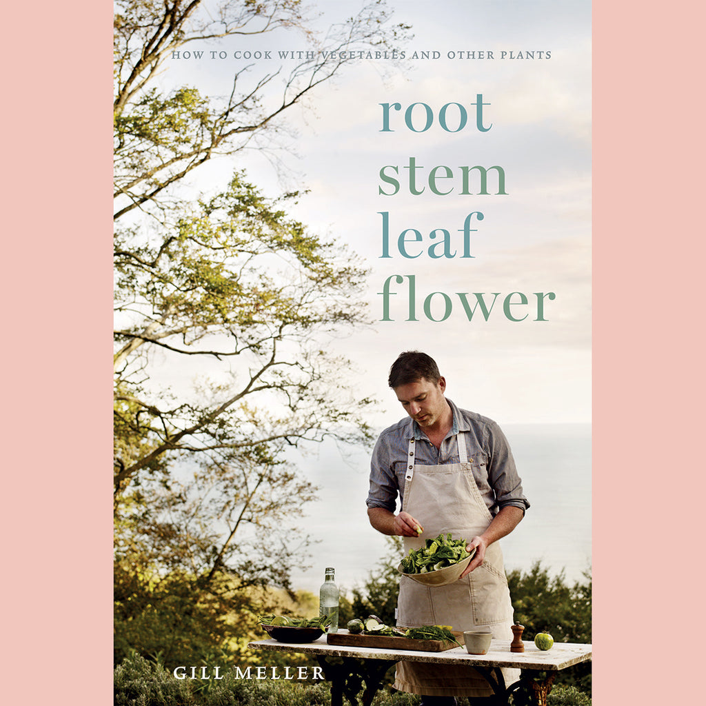 Preorder: Root, Stem, Leaf, Flower: How to Cook with Vegetables and Other Plants (Gill Meller)
