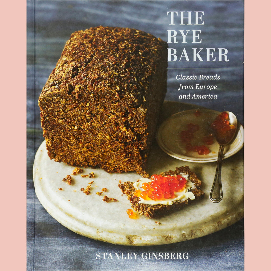 The Rye Baker: Classic Breads from Europe and America (Stanley Ginsberg)