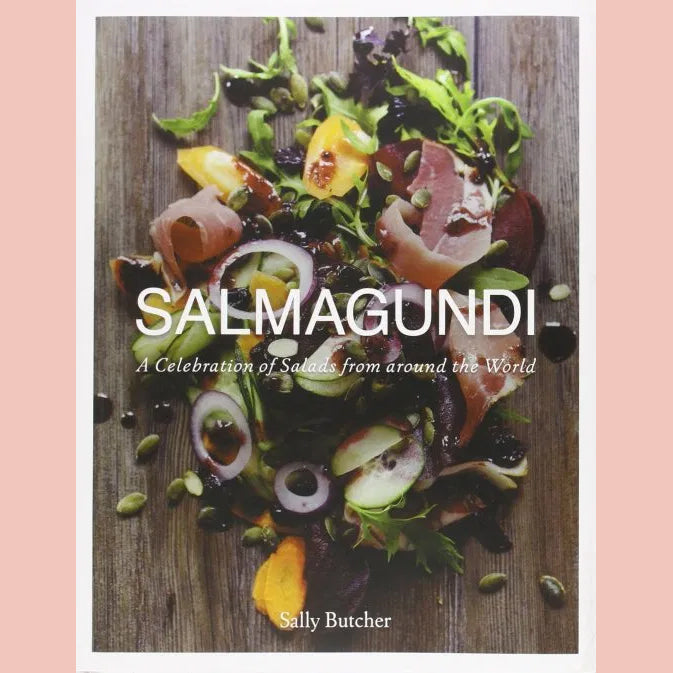 Salmagundi: A Celebration of Salads from Around the World (Sally Butcher)