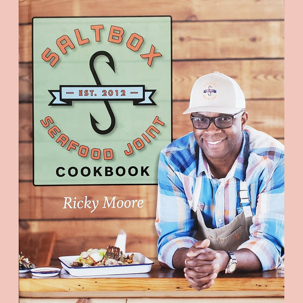 Saltbox Seafood Joint Cookbook (Ricky Moore)