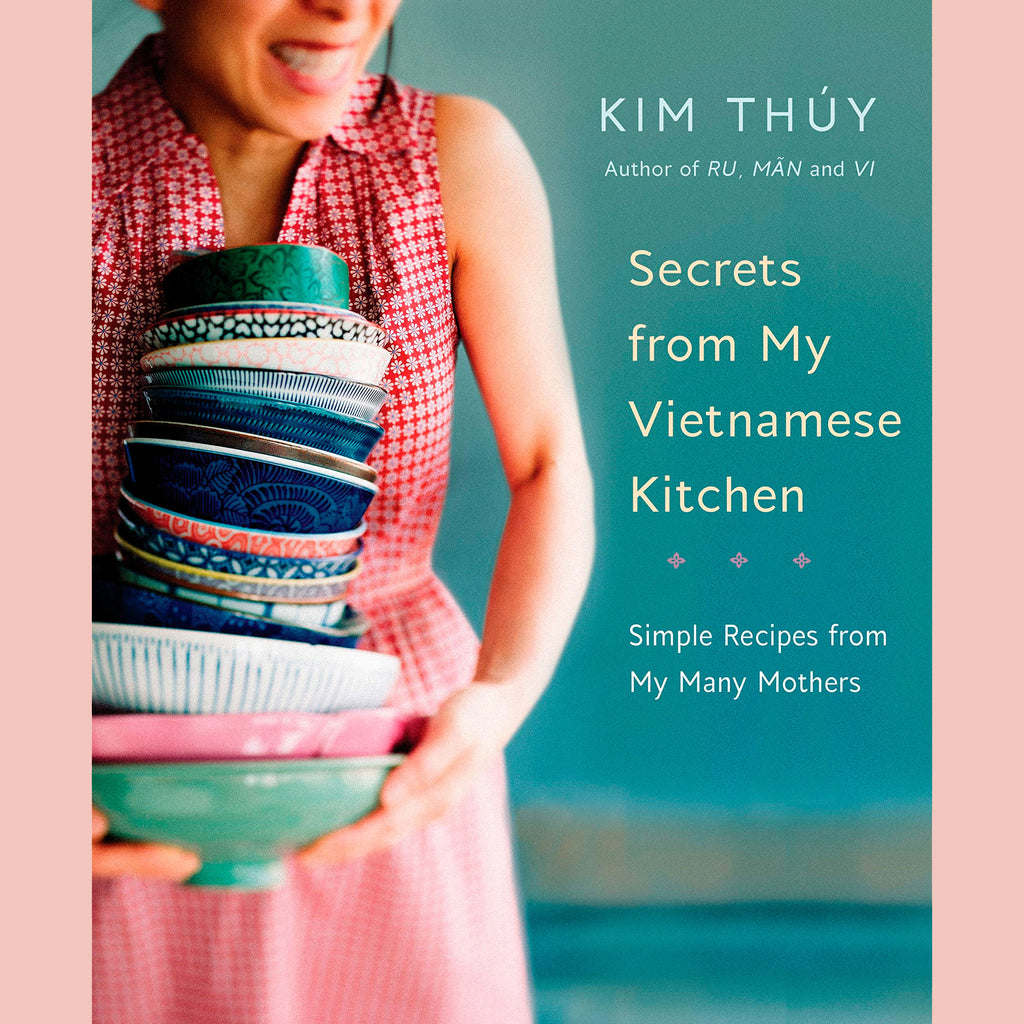 Secrets From My Vietnamese Kitchen (Kim Thúy)