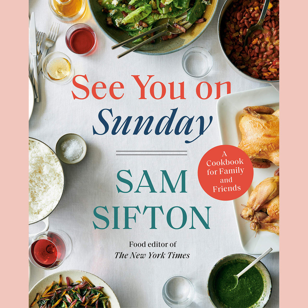 PRE-ORDER Signed Copy of See You on Sunday: A Cookbook for Family and Friends (Sam Sifton)