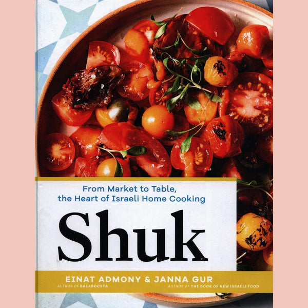 Signed Copy of Shuk: From Market to Table, the Heart of Israeli Home Cooking (Einat Admony, Janna Gur)