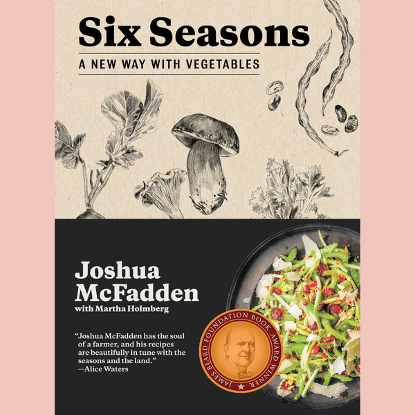 Six Seasons: A New Way With Vegetables (Joshua McFadden)