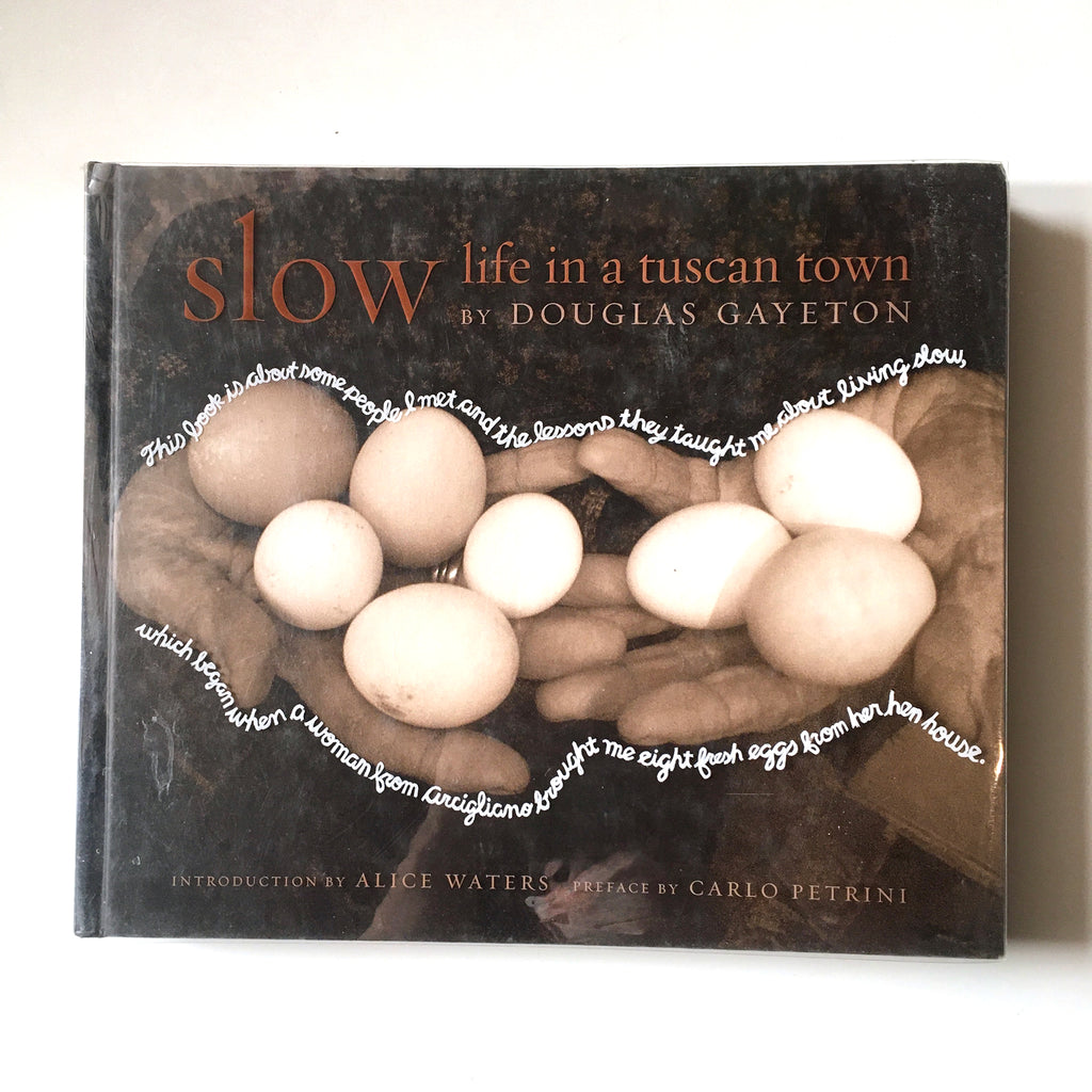 Slow: Life in a Tuscan Town (Douglas Gayeton) Previously Owned