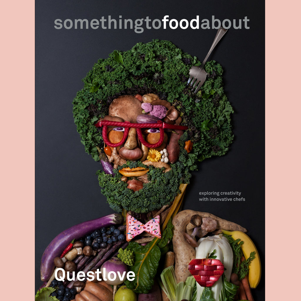 something to food about: Exploring Creativity with Innovative Chefs (Questlove, Ben Greenman)