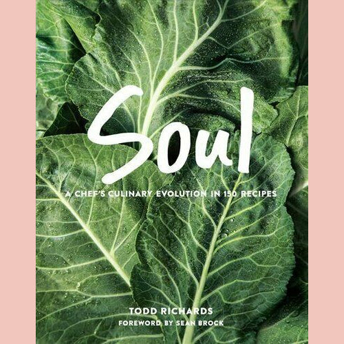 SOUL: A Chef's Culinary Evolution in 150 Recipes (Todd Richards)
