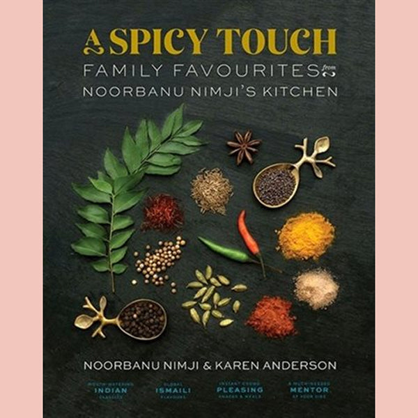 A Spicy Touch: Family Favourites from Noorbanu Nimji's Kitchen (Noorbanu Nimji,, Karen Anderson)
