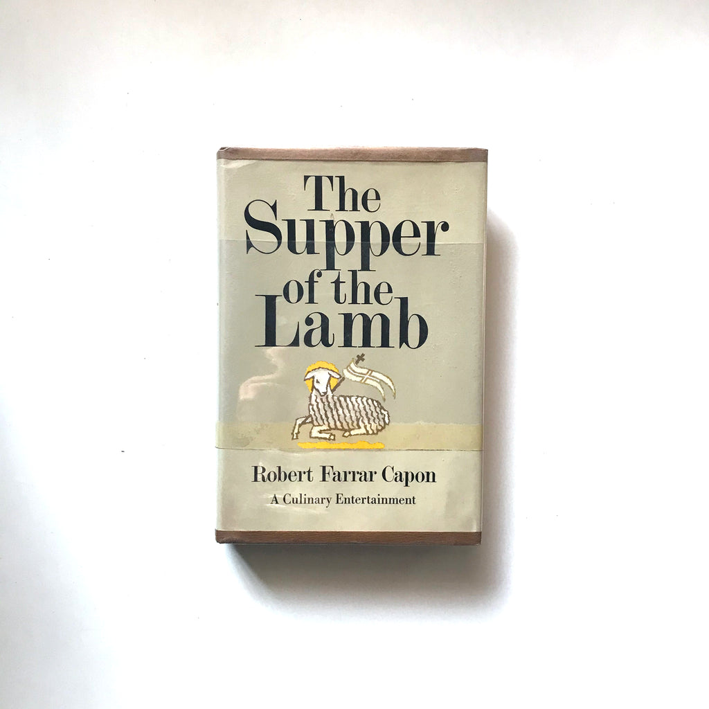 The Supper of the Lamb; a Culinary Reflection (Robert Farrar Capon) Previously Owned