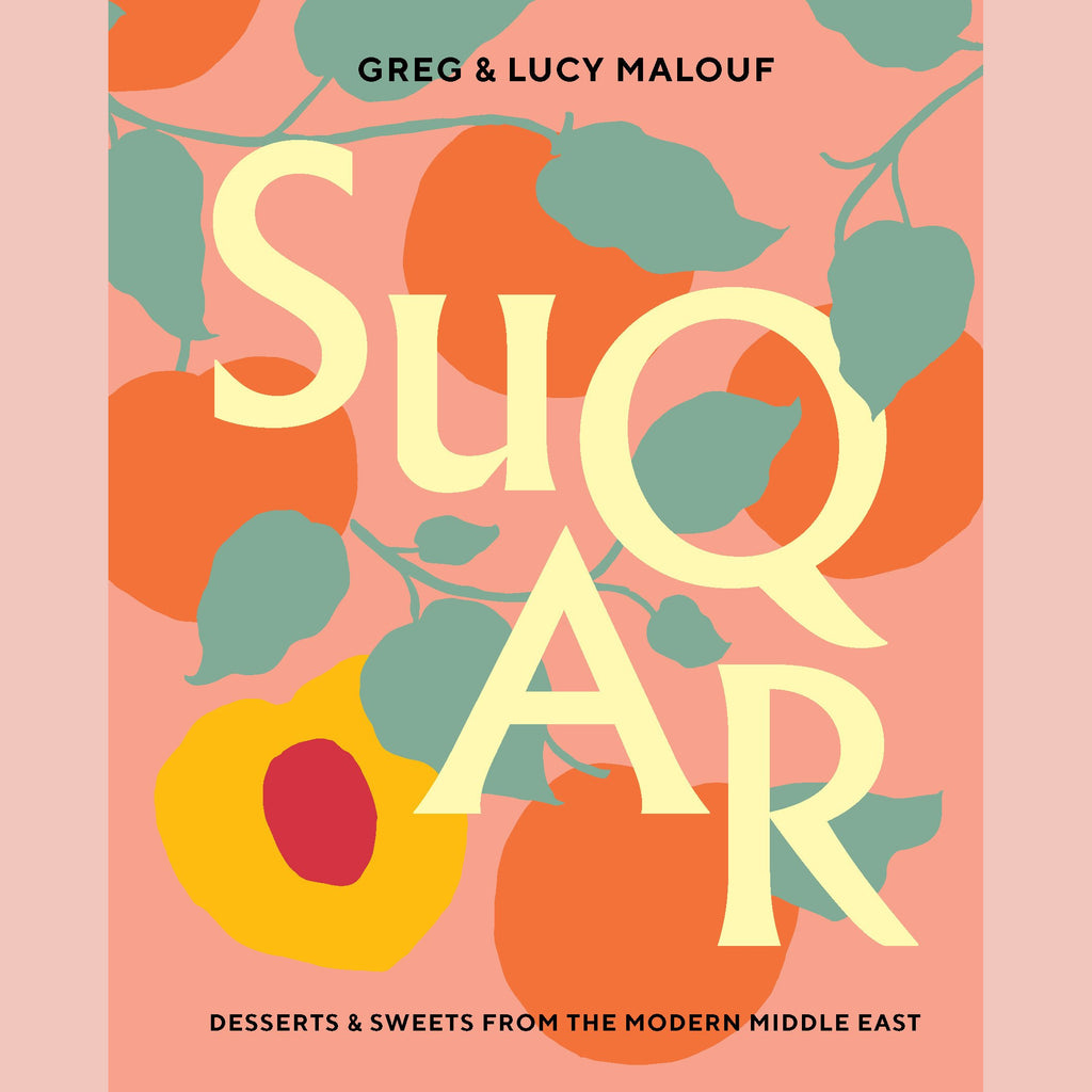 SUQAR: Desserts & Sweets from the Modern Middle East (Greg Malouf, Lucy Malouf)