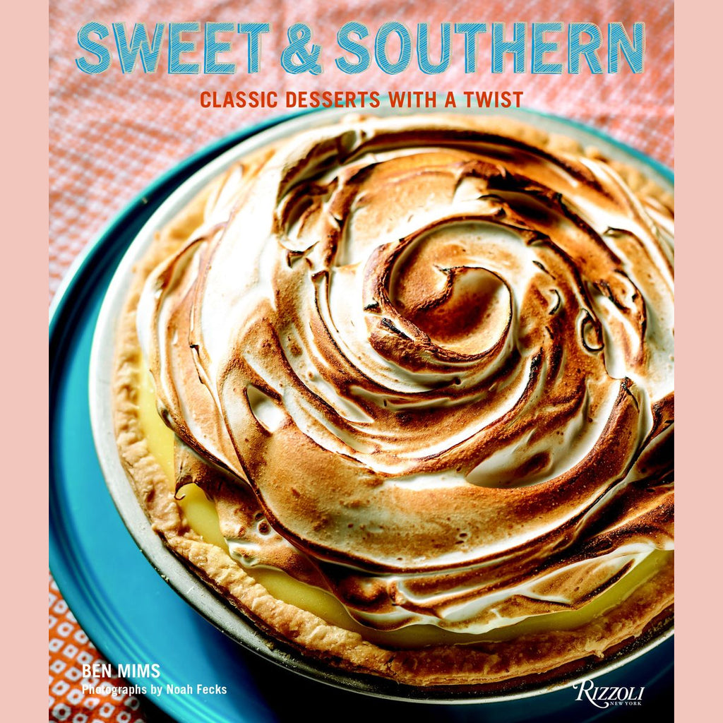 Sweet & Southern: Classic Desserts with a Twist  (Ben Mims)