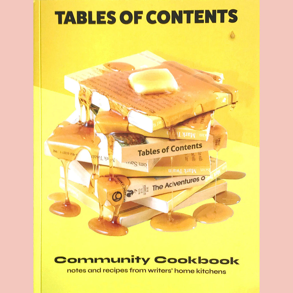 The Tables of Contents Community Cookbook: A Collection of Home Cooking Recipes from Contemporary Writers to Benefit FIG (Food Issues Group) (Evan Hanczor)