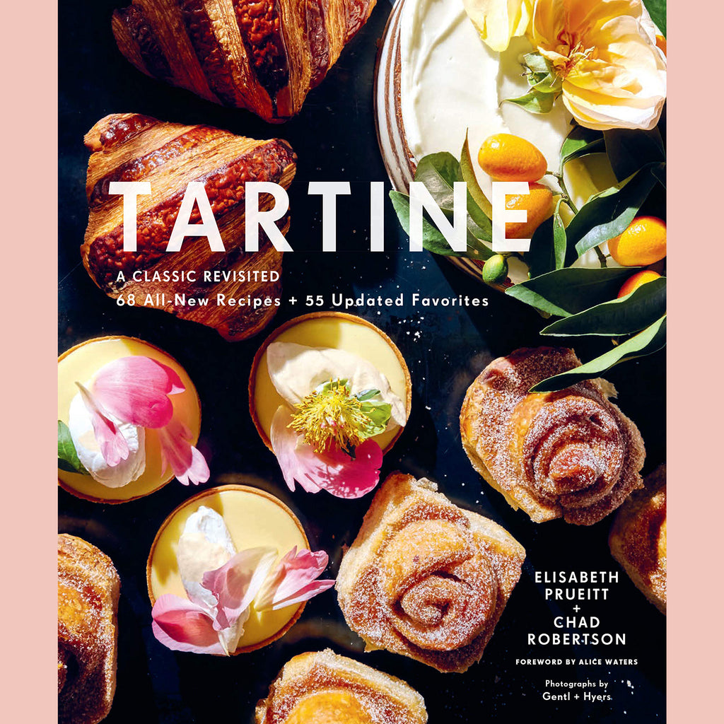 FURLOUGH: Tartine: A Classic Revisited: 68 All-New Recipes + 55 Updated Favorites (Elisabeth M. Prueitt, Chad Robertson)