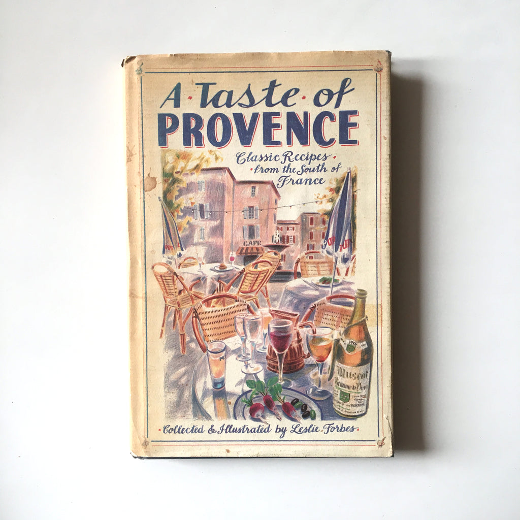 A Taste of Provence: Classic Recipes from the South of France (Leslie Forbes) Previously Owned