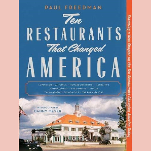 Ten Restaurants That Changed America (Paul Freedman)