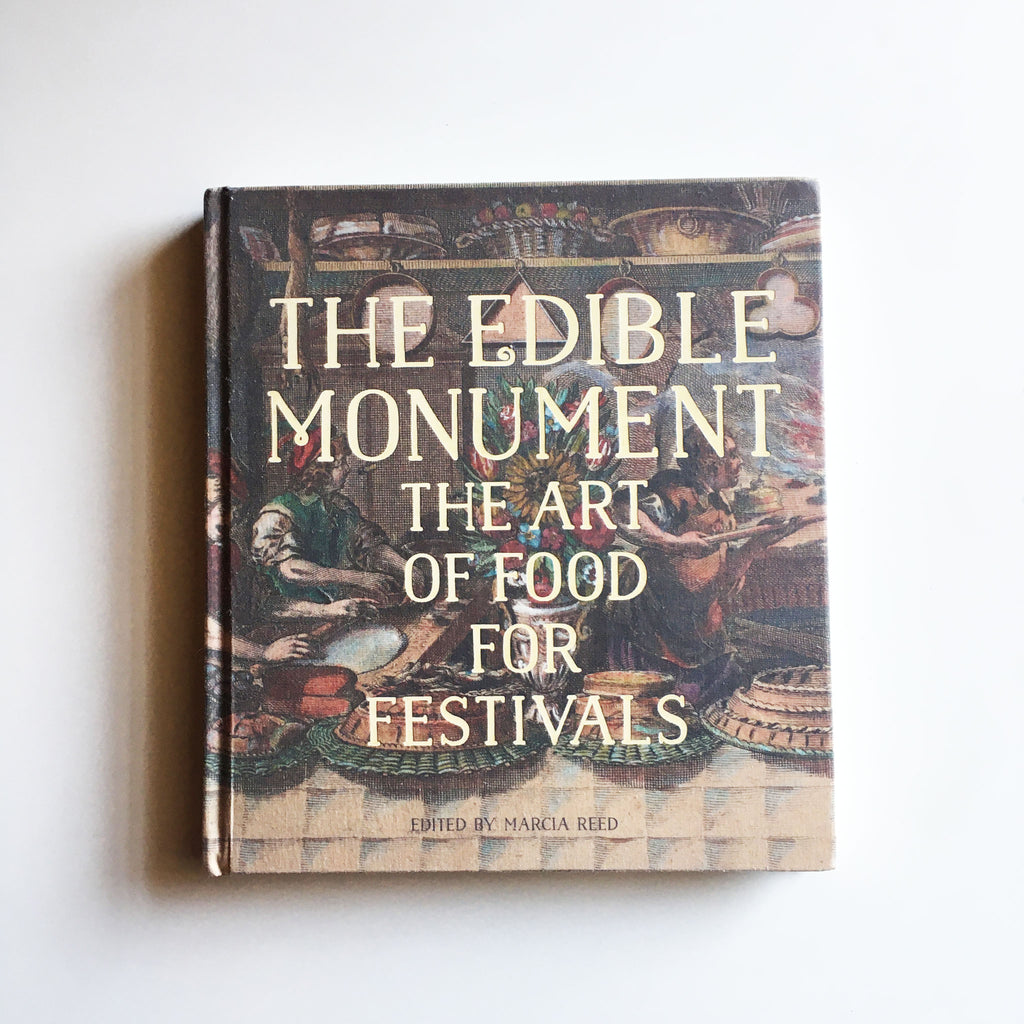 The Edible Monument: The Art of Food for Festivals (Marcia Reed, Editor) Previously Owned
