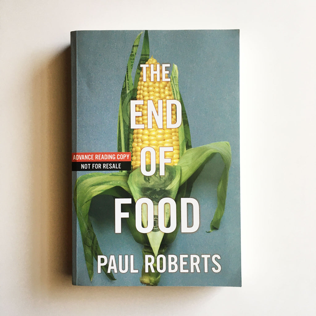 The End of Food (Paul Roberts) INSCRIBED Previously Owned
