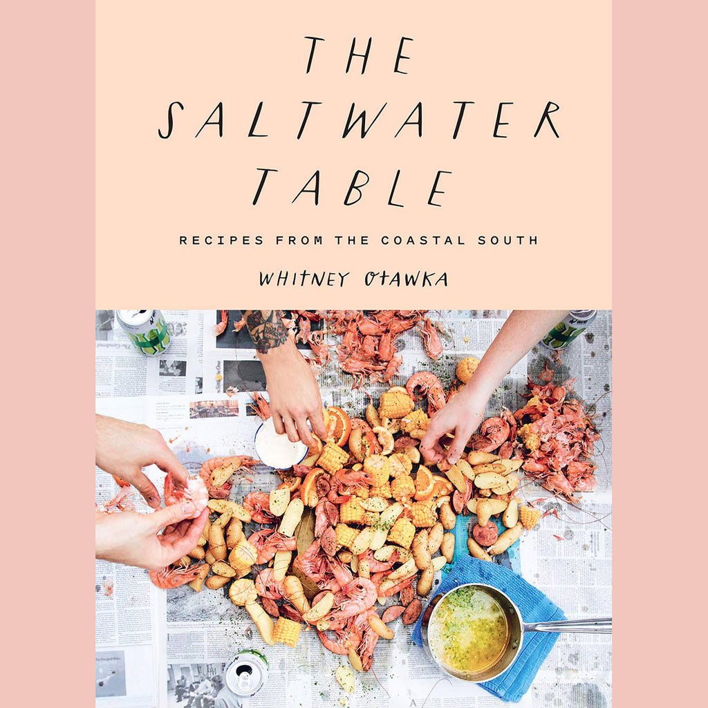 PRE-ORDER Signed Copy of The Saltwater Table: Recipes From the Coastal South (Whitney Otawka)