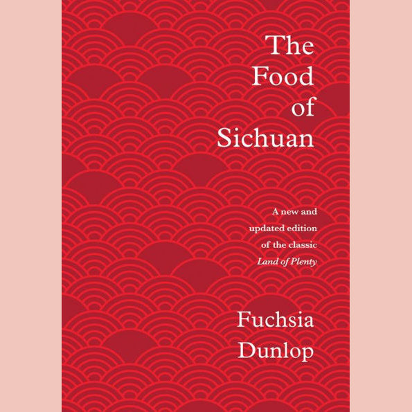 The Food of Sichuan (Fuchsia Dunlop)