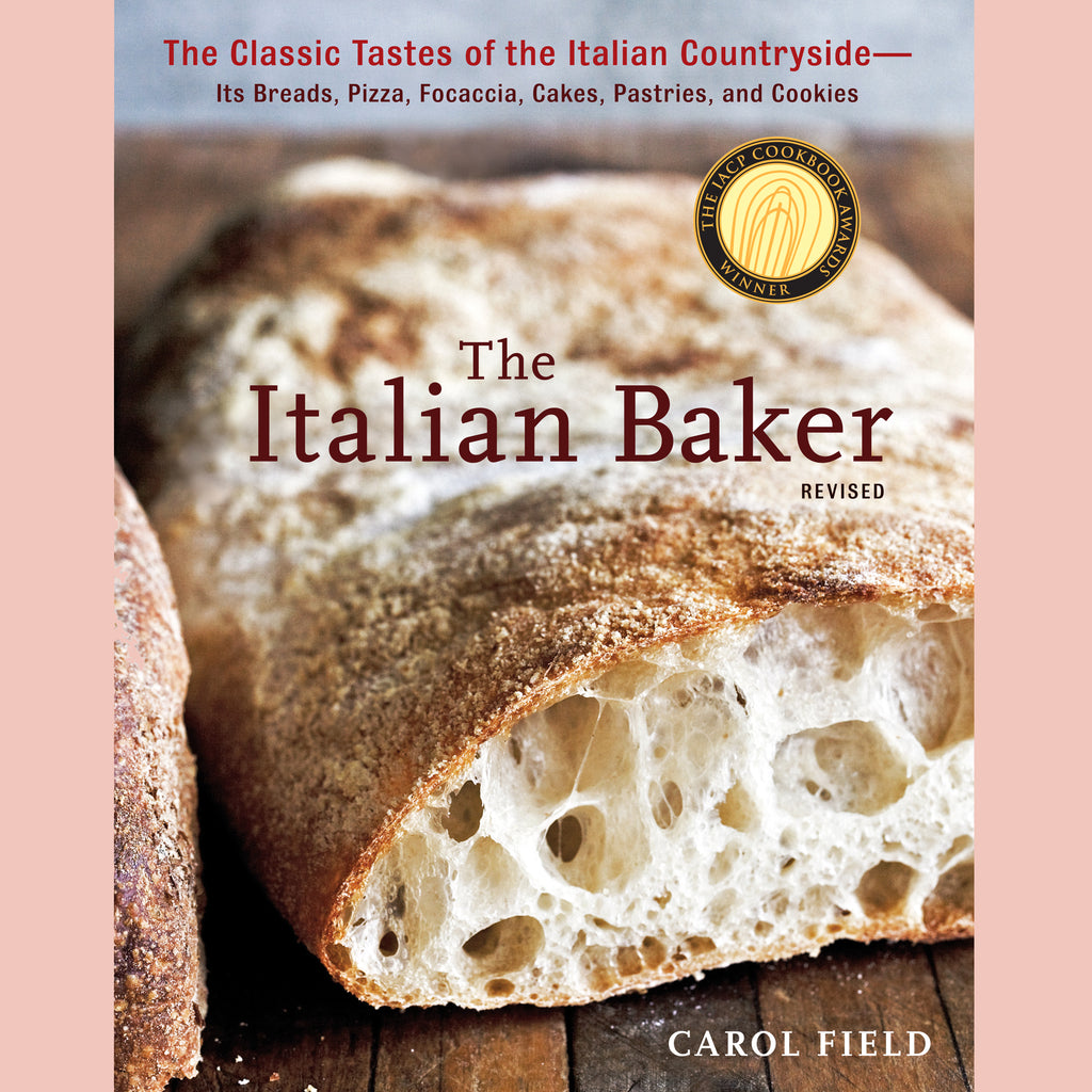 The Italian Baker, Revised: The Classic Tastes of the Italian Countryside--Its Breads, Pizza, Focaccia, Cakes, Pastries, and Cookies (Carol Field)