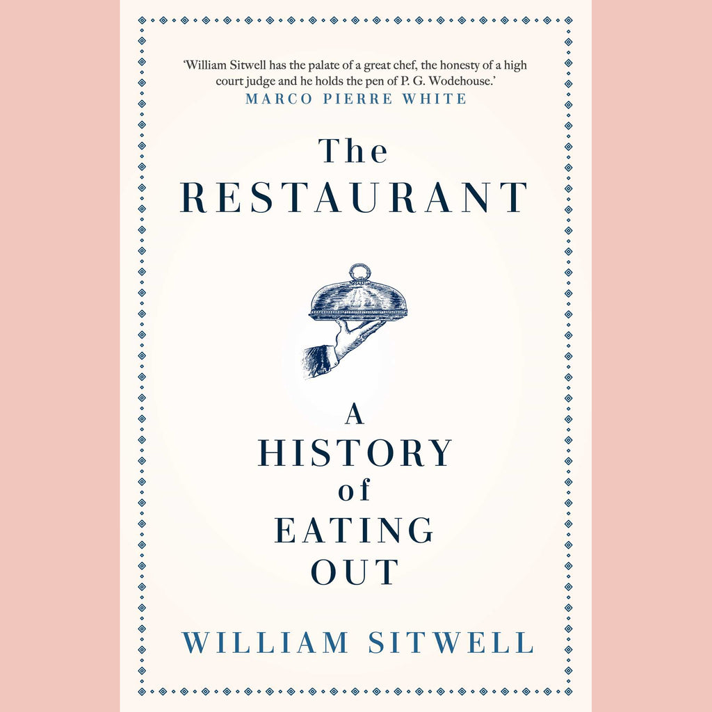 The Restaurant: A 2,000-Year History of Dining Out (William Sitwell)